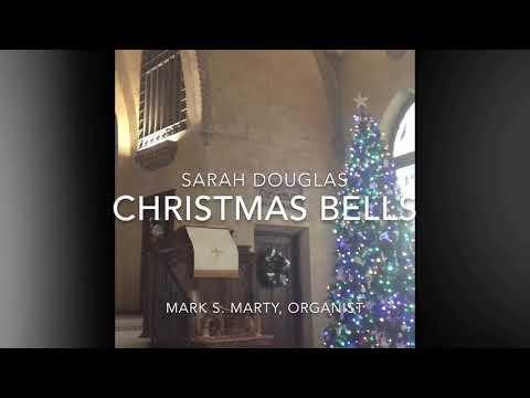 Christmas Bells by Sarah Douglas