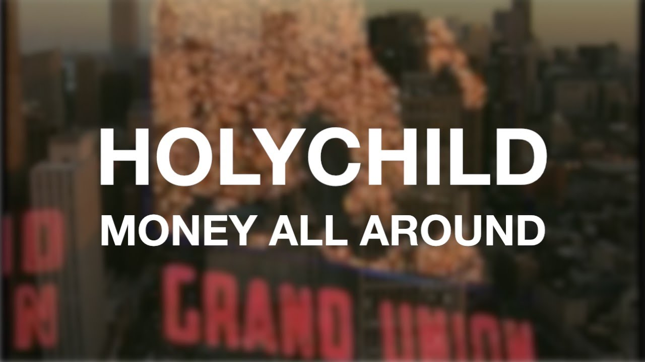 holychild-money-all-around-paradiselost