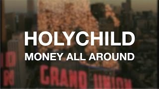 HOLYCHILD - Money All Around