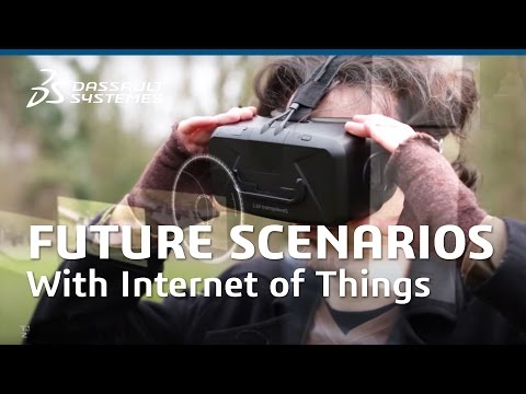 Explore Future Scenarios with Internet of Things - Dassault Systèmes