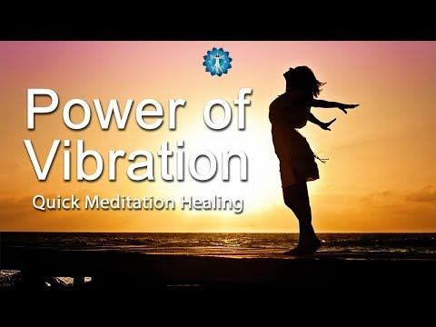 "10 Minutes Quick Booster: ""Power of Vibration"" - Meditation Healing, Energy Vibration, Balancing"