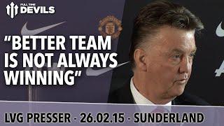 """""""Better Team Is Not Always Winning""""   Manchester United vs Sunderland   Van Gaal Presser"""