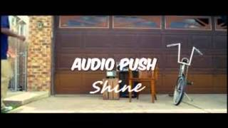 Audio push - shine instrumental