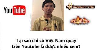 Lucvlogviet: Tại sao chỉ có Youtube Việt Nam quay Đột Kích (CF) được nhiều người xem (CF vs CS)