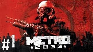 Прохождение Metro 2033 - часть 1 Пролог