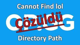 OP.GG Cannot Find Lol Directory Path Sorunu [ Çözüldü ]
