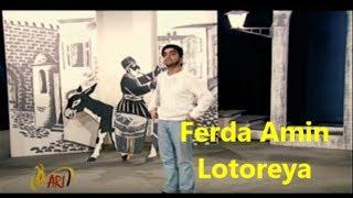 Ferda Amin - Lotoreya (Tek Sebir)