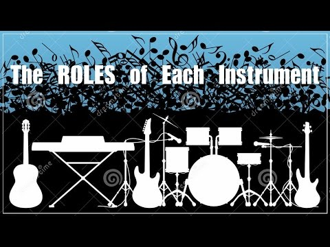 The Roles of Each Instrument