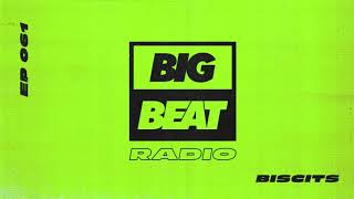 Big Beat Radio: EP #61 - Biscits (The Pressure Mix)