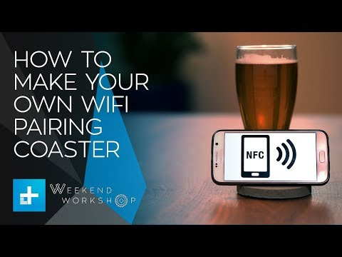 Weekend Workshop Episode 7 - How To Make Your Own NFC WiFi-Pairing Coasters