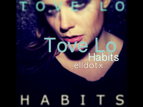 Tove Lo - Habits (Stay High) (LYRICS ON SCREEN)