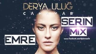 Derya Uluğ - Canavar (Emre Serin Remix)