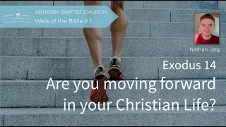 Exodus 14 Are you moving forward in your Christian life? - Arnesby Baptist Church