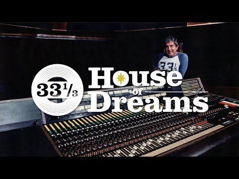 33 1/3 - House Of Dreams: The Musical Story Of Gold Star Recording Studios