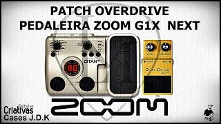 LM - #01 Patch Overdrive - pedaleira Zoom G1X NEXT.