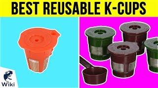 10 Best Reusable K-Cups 2018