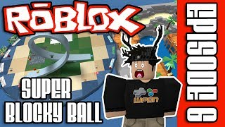 ROBLOX - SUPER BLOCKY BALL - EPISODE 6 : FAMILY FRIENDLY FUN