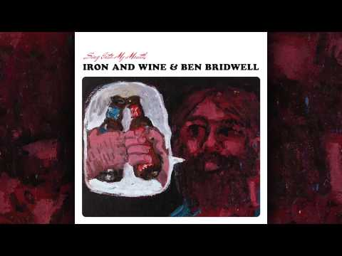 Iron & Wine and Ben Bridwell - No Way Out Of Here