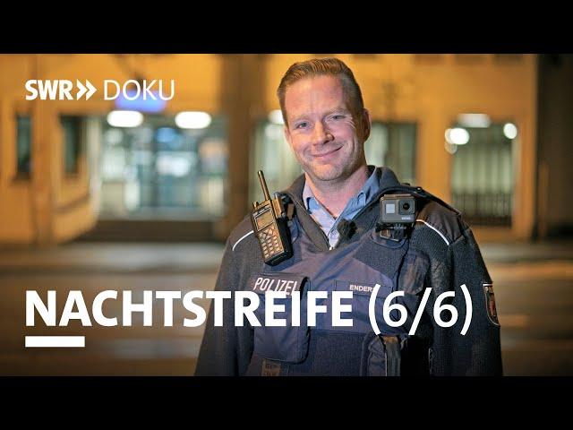 Nachtstreife - Die total verpeilte Nacht (Folge 6/6) | SWR-Doku