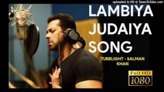 Lambiya Judaiya Song – Tubelight   Salman Khan   HD 1080P TSeries