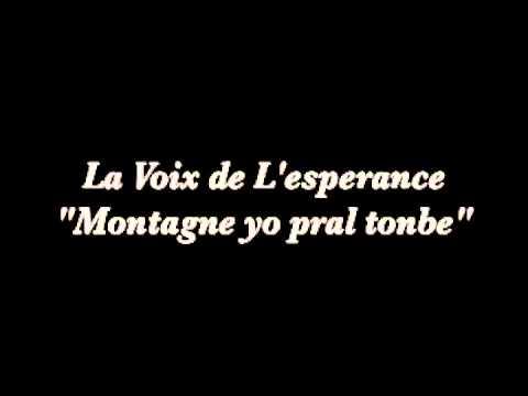 LA VOIX DE L'ESPERANCE ' Montagne yo pral tonbe'