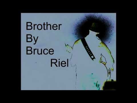 Brother By Bruce Riel
