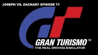 Joseph VS. Zachary Episode 71 - Gran Turismo