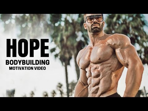 Bodybuilding Motivation Video – HOPE | 2018