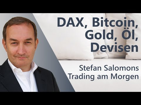 Trading am Morgen - Do. - 07.12.2017 - DAX, Bitcoin, Gold, Öl, Devisen