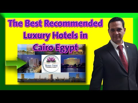 The Best Recommended Luxury Hotels In Cairo Egypt  2020