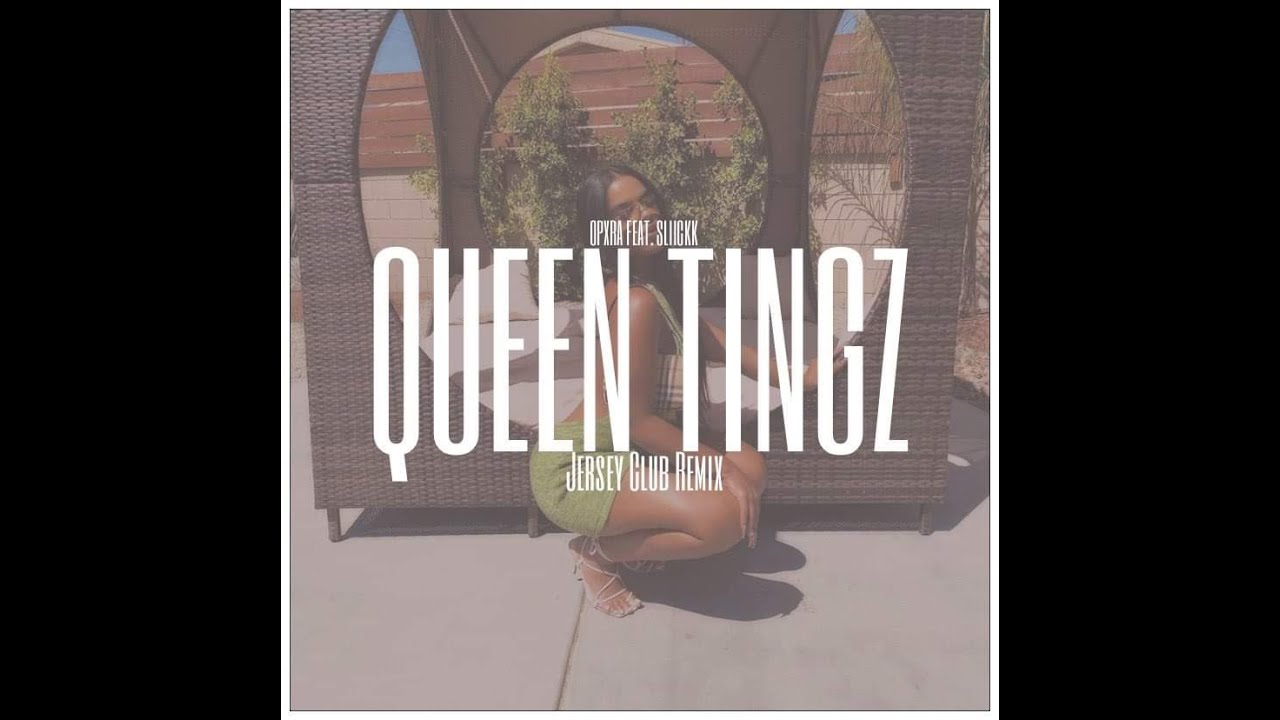 Download OPXRA X SLIICKK Queen Tings (Jersey Club Remix)