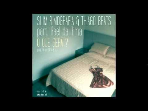 Slim Rimografia & Thiago Beats- O que Sera (part. Rael da Rima)