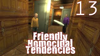 [13] Friendly Homicidal Tendencies (GMod Murder w/ GaLm and Friends)