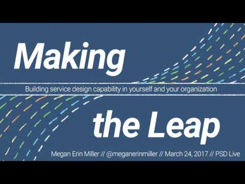 Making the Leap: Building service design capability in yourself and your organization