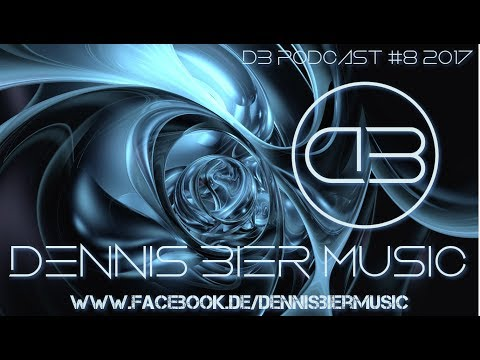 Dennis Bier Music DB Podcast #8 2017 Tech House 127bpm