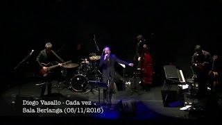 Diego Vasallo - Cada vez (directo Sala Berlanga Madrid)