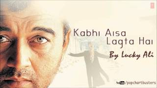 ☞ Kabhi Aisa Lagta Hai (Title Song) - Lucky Ali Super Hit Album Songs