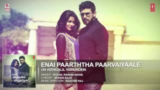 Enai Paarththa Paarvaiyaale Full Song |Un Vizhigalil Vizhundein|Shaan,Rashmi Nayak,Saachin Raj