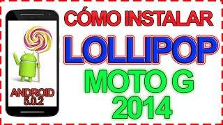 Motorola Moto G 2014 ¿Cómo actualizar a Lollipop? La guía definitiva. Tutorial paso a paso [HD]