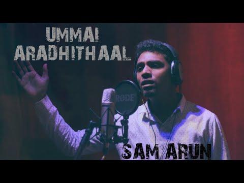 UMMAI AARADHITHAAL (Official) | Tamil Christian Song | Sam Arun | Mark Freddy - Seven Media
