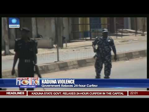 Kaduna Violence: Government Relaxes 24-Hour Curfew