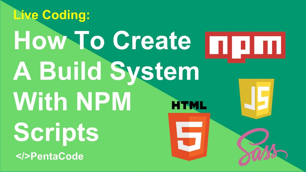 How To Create A Build System With NPM Scripts (1/3)