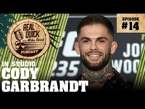EP #14: Cody Garbrandt - The Real Quick With Mike Swick Podcast
