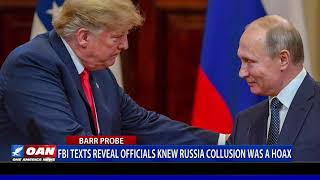 FBI texts reveal officials knew Russia collusion was a hoax