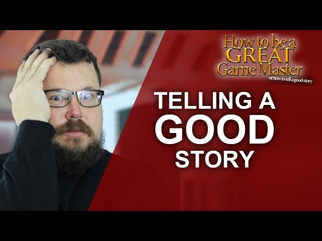 Great GM: Telling a good story for your tabletop roleplaying game - Game Master Tips