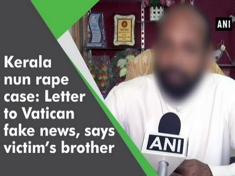 Kerala nun rape case: Letter to Vatican fake news, says victim's