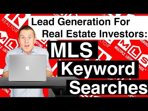 Lead Generation For Real Estate Investors: MLS Keyword Searches