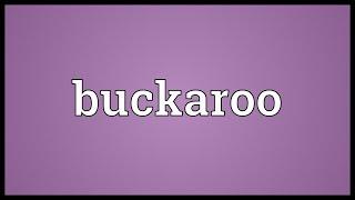 Buckaroo Meaning