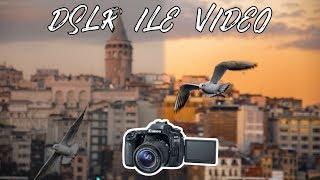 DSLR FOTOĞRAF MAKİNESİ İLE VİDEO ÇEKMEK İÇİN AYARLAR