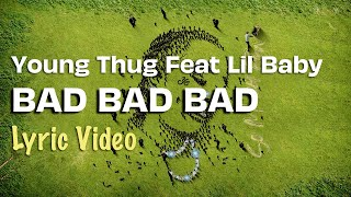 Young Thug - Bad Bad Bad feat Lil Baby (LYRICS) | So Much Fun